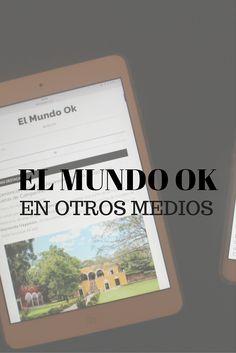 El Mundo Ok en otros medios, tales como menciones, premios, rankings, listados, entrevistas, etcétera. Asimismo otras colaboraciones en otras webs o blogs.