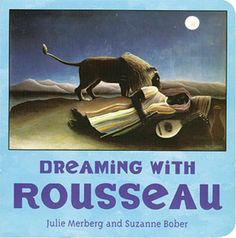 Dreaming with Rousseau (Mini Masters) Julie Merberg, Suzanne Bober 0811857123 9780811857123 Introducing an addition to the acclaimed Mini Masters series. This engaging board book features beautiful works of art paired with playful Lovers Art, Book Lovers, Thing 1, Book Memes, Book Aesthetic, Book Girl, Book Authors, Famous Artists, Art Music