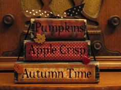 """Pumpkins, Apple Crisp, Autumn Time Stacker Fall Sign, Fall Decor, 4.5"""" tall x 5.5"""" wide"""