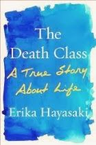 Memories From Books: The Death Class - A True Story About Life by Erika Hayasaki