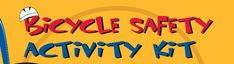 Bicycle Safety Activity Kit- This site has some awesome and fun materials for teaching kids how to be safe on their bikes.