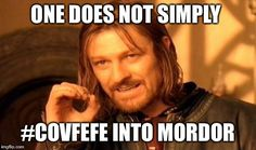 One Does Not Simply covfefe into Mordor