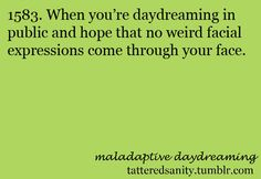 PFFFFTTTT NAHH ik I look like a fucking weirdo when I'm daydreaming (which is always) my face contorts so fuckin weirdly Some Quotes, Words Quotes, Maladaptive Daydreaming Disorder, Antisocial Personality, Anxiety Problems, Healing Words, Social Anxiety, I Can Relate, Mental Illness