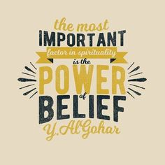 The most important factor in spirituality is the power of belief. #Success #motivation #boldness #bold #moms #life #entrepreneur #fear #achievement #inspiration #morningmotivation #lifestyle #success #empowered #hustlehard #candidliving #failures #women #hustle #entrepreneurlife #business #successful #money #motivational #prissyskitchen #entrepreneurship #goals #businessman #successquotes #motivationalquotes