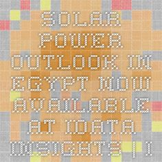 Solar Power Outlook in Egypt Now Available at iData Insights | iData Insights