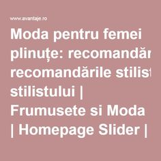 Moda pentru femei plinuțe: recomandările stilistului | Frumusete si Moda | Homepage Slider | Frumusete si Moda | Avantaje.ro – De 20 de ani pretuieste femei ca tine