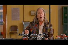 Hahaha. My favorite part of Dodgeball.