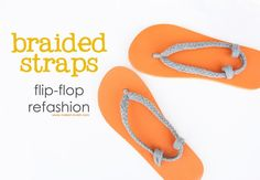 refashioned flip flops - soft braided straps