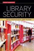Library Security : Better Communication, Safer Facilities Steve Albrecht  #DOEBibliography