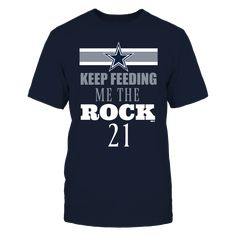 Keep Feeding Me The Rock - Ezekial Elliott Front picture. Dallas Cowboys Fan 80eddd2e6
