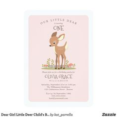 "Dear Girl Little Deer Child's Birthday Party Card A sweet baby deer makes an adorable party invitation to any child's birthday! ""Our little dear"" is perfect for a woodland or baby animal themed party. Available in both pink or blue for a girl or a boy. This cute fawn illustration is an original by Kat Parrella - doesn't she look happy in her forest home playing among the mushrooms, greenery and birch log?"