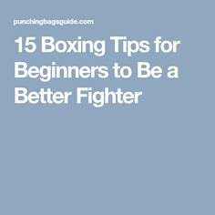 15 Boxing Tips for Beginners to Be a Better Fighter