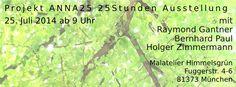 Am 25. Juli werden ab 9 Uhr morgens im Atelier Himmelsgrün (Fuggerstr. 4-6, 81373 München) Arbeiten von Raymond Gantner, Bernhard Paul und Holger Zimmermann für nur 25 Stunden präsentiert.