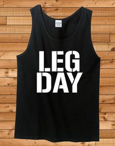 Leg Day Tank Top Funny Fitness Workout Shirt Mens by OwnageTees