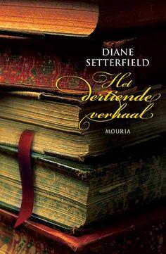 Het dertiende verhaal | Diane Setterfield Reading, Word Reading, The Reader, Reading Books, Libros