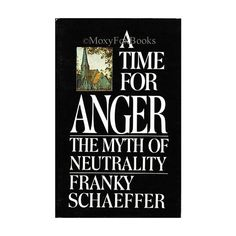 """1982  Franky Schaeffer """"A Time for Anger:The Myth of Neutrality"""".  Schaeffer discusses hypocrisy and rejection of the Christian world view.  $12.95  Free US  Shipping!  http://www.etsy.com/shop/MoxyFoxBooks"""