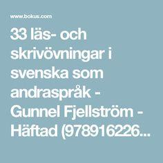 33 läs- och skrivövningar i svenska som andraspråk - Gunnel Fjellström - Häftad (9789162261801) | Bokus