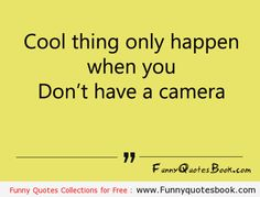 Funny quotes about cool things