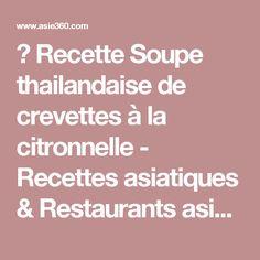 ★ Recette Soupe thailandaise de crevettes à la citronnelle - Recettes asiatiques & Restaurants asiatiques ★ Asie360