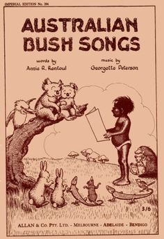 Cover of 'Australian Bush Songs', with words by Annie R. Rentoul and music by Georgette Peterson: Australian Slang, Australian Bush, Australian Icons, Western Australia, Australia Travel, Music Words, Vintage Travel Posters, Vintage Books, Libros