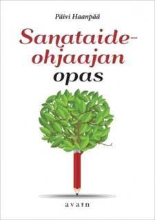 Päivi Haanpää: Sanataideohjaajan opas. Avain 2015.  #sanataide #koulutus Drama Class, Herbs, Plants, Herb, Plant, Planets, Medicinal Plants