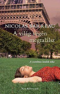 Nicolas Barreau: A világ végén megtalálsz Beach Mat, Outdoor Blanket, Egy Nap, Books, Products, Dalmatian Dogs, A Letter, Love Letters, In Love