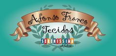 Tecidos Afonso Franco - Ateliê Sereníssima