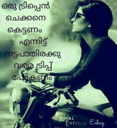 Thug Quotes, Biker Quotes, Status Quotes, Sad Quotes, Qoutes, Royal Enfield, Love Quotes In Malayalam, Riding Quotes, Crazy Girl Quotes
