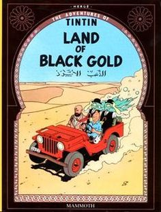 Land of Black Gold is the fifteenth of The Adventures of Tintin, the series of comic albums written and illustrated by Belgian artist Hergé, featuring young reporter Tintin as the hero. War is looming in Europe, fueled by concerns over oil supplies. Tintin Au Congo, Album Tintin, Alpha Art, Or Noir, Price Sticker, Cool Posters, Movie Posters, A Comics, Boy Scouting