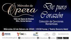 Los alumnos del Taller de ópera de Sinaloa te invitan a la presentación de su programa Miércoles de Ópera. Miércoles 10 de febrero de 2016 en el Teatro Socorro Astol, a las 19:30 horas. Entrada libre. #Culiacán, #Sinaloa.