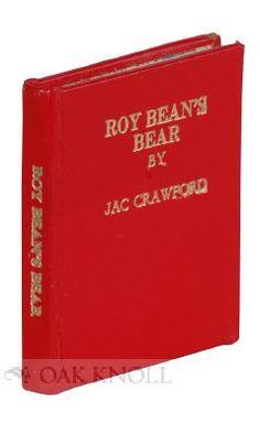 ROY BEAN'S BEAR. Jac Crawford.