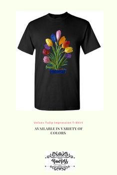 Get this unisex unique designed T-shirt in different colors. Different Colors, Tulips, Fashion Accessories, Unisex, Board, Flowers, Mens Tops, How To Make, T Shirt