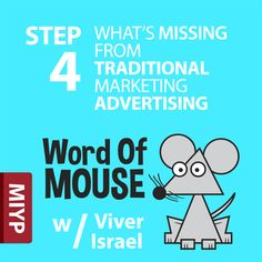 The Word of MOUSE Blog Show podcast, Step 4, a pivotal step, of the 12 Steps to Effective Online Marketing.  Discussing what's missing from traditional marketing and how to make your marketing a cust magnet to customers and prospects. http://miypmarketing.com/step-4-whats-missing-from-traditional-marketing-advertising/ !  Downloadable Show Notes also available there.