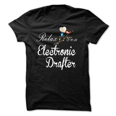 Relax, i am an Electronic Drafter T-Shirts, Hoodies. GET IT ==►…