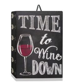 This is a must have for the wine lover on your holiday shopping list - The 5 & Twine™ Time To Wine Down Wine Craft, Wine Bottle Crafts, Wine Bottles, Wine Corks, Wine Signs, Bar Signs, Pallet Art, Pallet Signs, Wine Down