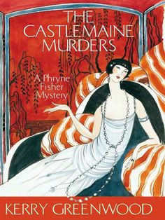 The Castlemaine murders - A Phryne Fisher mystery