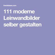 111 moderne Leinwandbilder selber gestalten