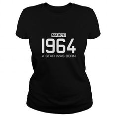 3 1964 March Star was born T Shirt Hoodie Shirt VNeck Shirt Sweat Shirt Youth Tee for womens and Men
