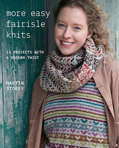 More Easy Fairisle Knits by Martin Storey features 13 modern fairisle projects. From smaller projects such as phone cover, cushions and scarves to slipovers and throws this book offers simple fairisle patterning for knitters of most skill levels | English Yarns http://englishyarns.co.uk/rowan-martin-storey-more-easy-fairisle-knits.html