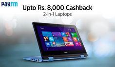 Upto 8,000 Cashback On 2-in-1 Laptops Shop Now @ http://goosedeals.com/home/details/paytm/133716.html