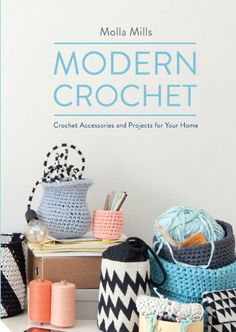 Modern Crochet: Crochet Accessories and Projects for Your Home: Amazon.co.uk: Molla Mills: Books