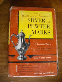 Handbook of American Silver and Pewter Marks by C. Jordan Thorn For Sale At Wenzel Thrifty Nickel ecrater store
