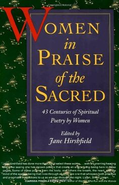 Women in Praise of the Sacred: 43 Centuries of Spiritual Poetry by Women by Jane Hirshfield http://www.amazon.com/dp/0060925760/ref=cm_sw_r_pi_dp_4efRtb0YCKHW7DBJ