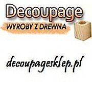 DECOUPAGE wyroby z drena