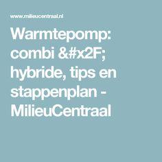 Warmtepomp: combi / hybride, tips en stappenplan - MilieuCentraal