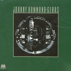 """Buy Gears by Johnny Hammond at Mighty Ape NZ. Celebrating 40 years since its first release, Johnny Hammond's """"Gears"""" is given the deluxe treatment on CD & vinyl with the addition of six previo. Soul Jazz, Soul Funk, Robert Smith, Kinds Of Music, My Music, Solo Music, Acid Jazz, Jazz Funk, Jazz Artists"""