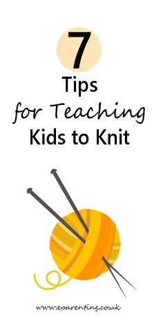Get your children started with knitting with these 7 simple tips for teaching kids to knit.
