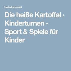 Die heiße Kartoffel › Kinderturnen - Sport & Spiele für Kinder
