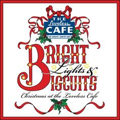 Bright Lights & Biscuits - Christmas at the Loveless Cafe