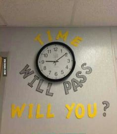 Classroom Decoration (for those kids who constantly look at the clock)